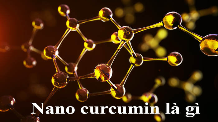 Nano curcumin là gì?
