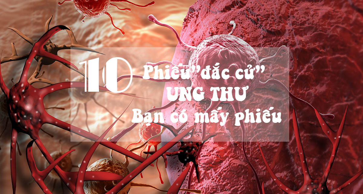 10 phieu dac cu ung thu