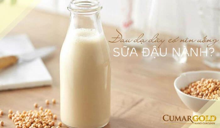 Đau dạ dày có nên uống sữa đậu nành