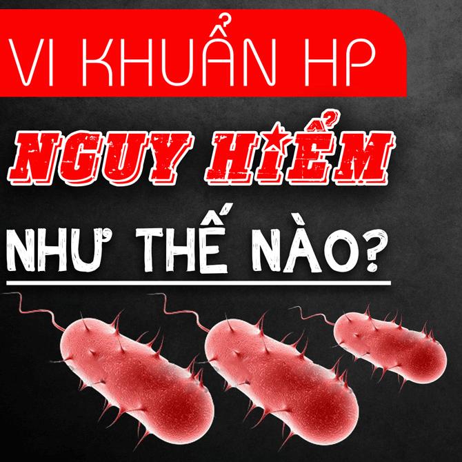 Vi khuẩn HP nguy hiểm thế nào