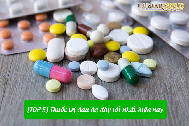 Top 5 thuốc trị đau dạ dày tốt nhất hiện nay