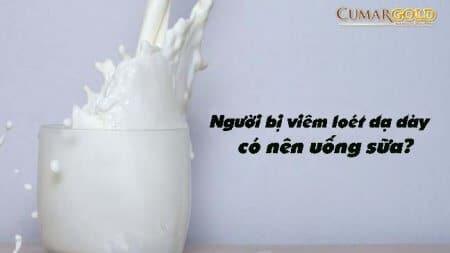 Viêm Loét Dạ Dày Có Nên Uống Sữa Không?[GIẢI ĐÁP CHI TIẾT]